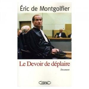 Eric de Montgolfier Le devoir de déplaire